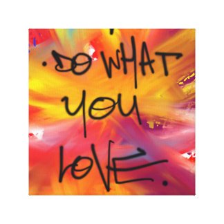 Do What You Love Gallery Wrap Canvas