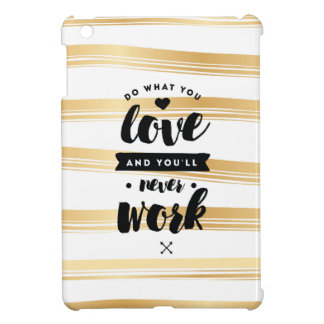 Do What You Love Gold Stripes iPad Case   Quotes