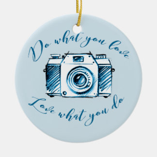 Do what you love, Love what you do Christmas Ornament