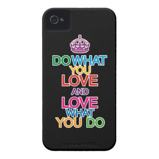 Do What You Love & Love What You Do iPhone 4 Case