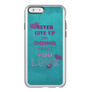 Do what you love motivational text typography incipio feather® shine iPhone 6 case