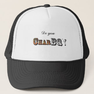 Do you CharBQ? Trucker Hat