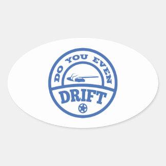 Do You Even Drift? Oval Sticker