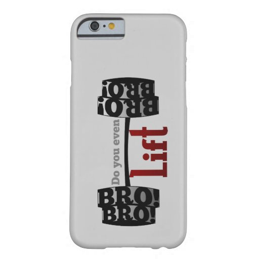 Do you even lift bro barbells iPhone 6 case