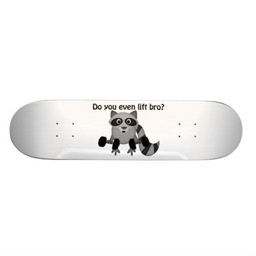 Do You Even Lift Bro Raccoon Custom Skateboard