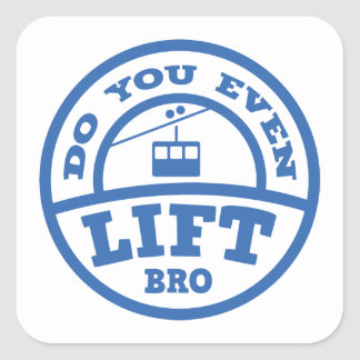 Do You Even Lift Bro? Square Sticker