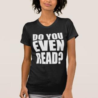 Do You Even Read? Shirt