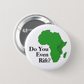 Do You Even Rift? East African Rift Zone 6 Cm Round Badge