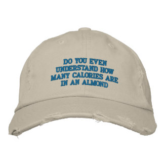 Do you even understand embroidered hat