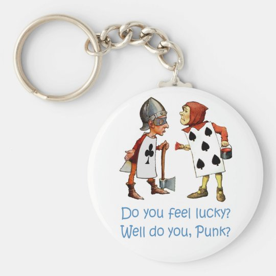 DO YOU FEEL LUCKY, WELL, DO YOU PUNK? KEY RING
