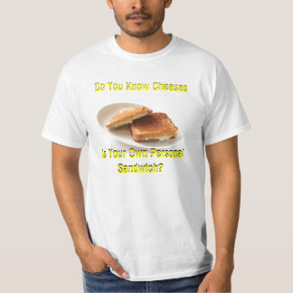 Do You Know Cheeses? T-shirts