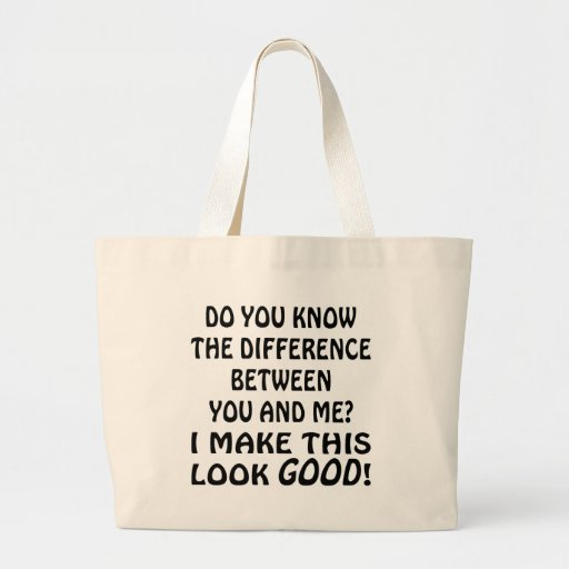 Do You Know The Difference Between You And Me Canvas Bags