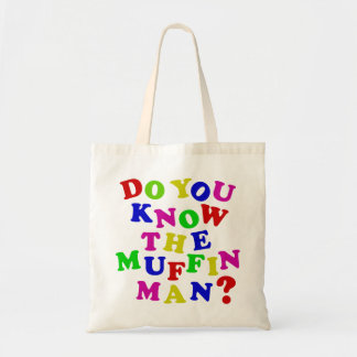Do you know the Muffin Man? Budget Tote Bag