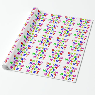 Do you know the Muffin Man? Wrapping Paper
