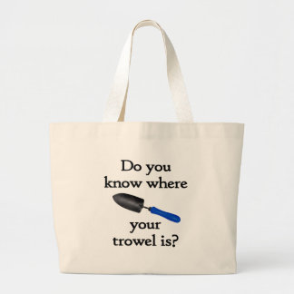 Do you know where your trowel is bag