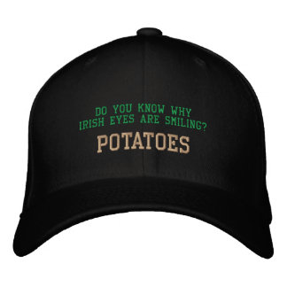 DO YOU KNOW WHY IRISH EYES ARE SMILING?- HAT EMBROIDERED HAT