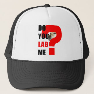 Do You Lab Me Trucker Hat