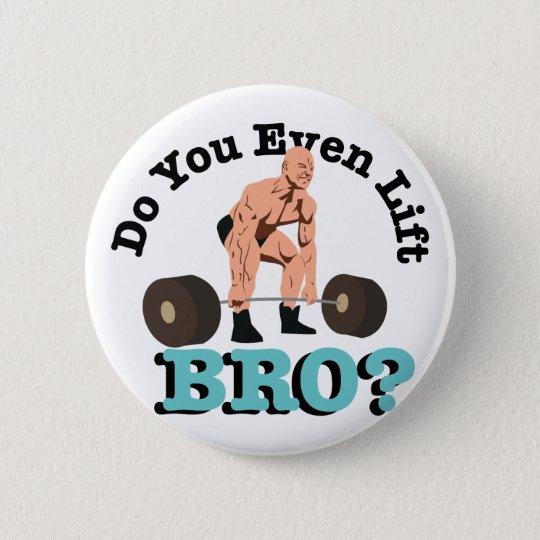 Do You Lift 6 Cm Round Badge