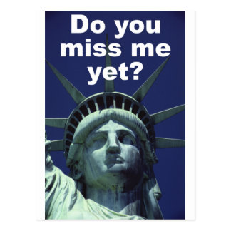 Do you miss me yet? (Liberty) Postcard