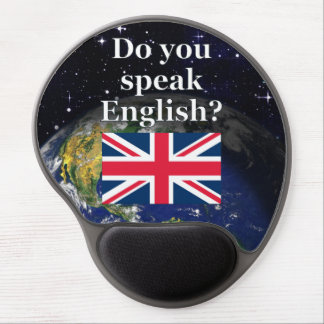 """Do you speak English?"" in English. Flag & Earth Gel Mouse Pad"