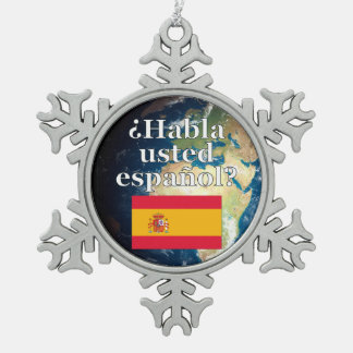 Do you speak Spanish? in Spanish. Flag & Earth Snowflake Pewter Christmas Ornament