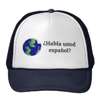 Do you speak Spanish? in Spanish. With globe Cap