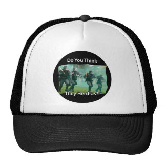 Do You Think They Herd (heard) Us Riot Police Cap