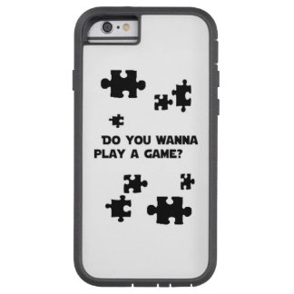 'Do You Wanna Play A Game?' Phone Case Tough Xtreme iPhone 6 Case