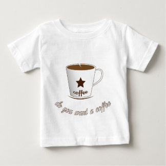 Do you want a coffee baby T-Shirt