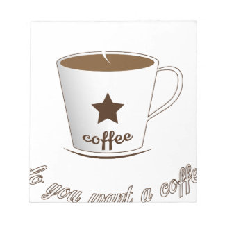 Do you want a coffee notepad