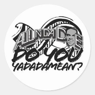Do You Yadadamean Sticker