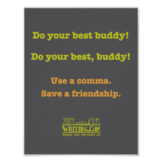Do your best buddy! poster