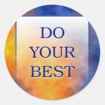 DO YOUR BEST ROUND STICKER