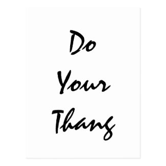 Do Your Thang.  Motivational Quote Postcard