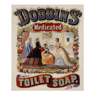 Dobbins' medicated toilet soap - Vintage Poster