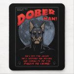 Dober Man! Mouse Pads