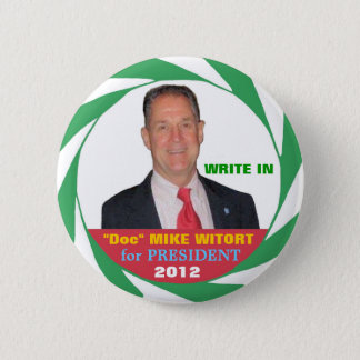 """Doc"" Mike Witort for President 2012 6 Cm Round Badge"