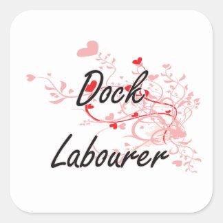 Dock Labourer Artistic Job Design with Hearts Square Sticker