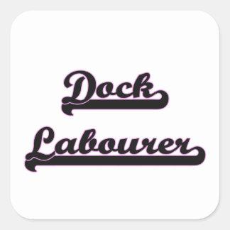 Dock Labourer Classic Job Design Square Sticker