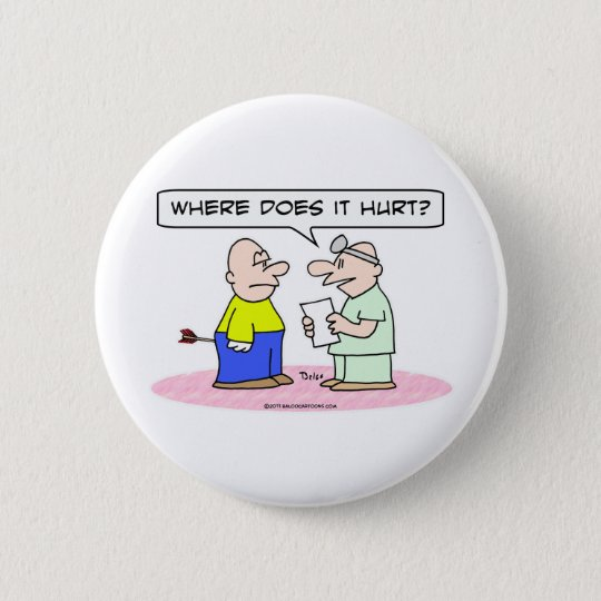 doctor arrow where does it hurt 6 cm round badge