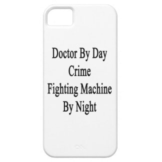 Doctor By Day Crime Fighting Machine By Night iPhone 5 Cover