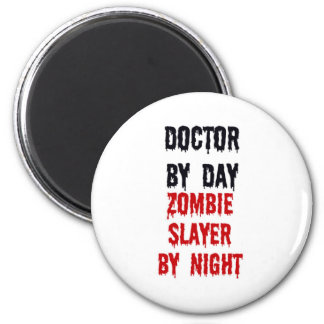 Doctor By Day Zombie Slayer By Night 6 Cm Round Magnet