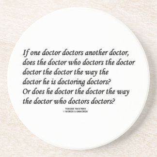 Doctor Doctoring Another Doctor (Tongue Twister) Coaster
