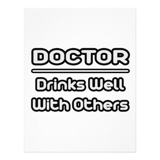 Doctor...Drinks Well With Others Personalized Flyer
