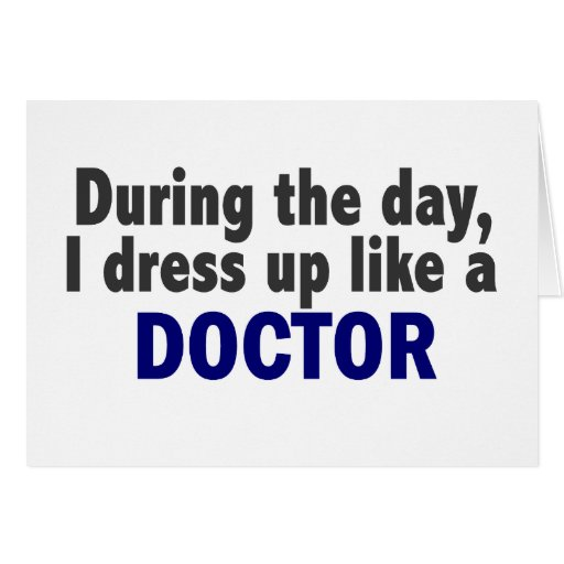 Doctor During The Day Card