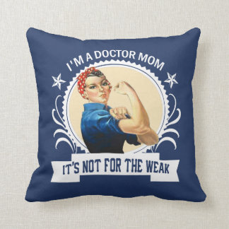 Doctor Mom - Not for the weak Cushion