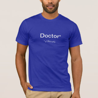 Doctor of Philosophy PhD T-Shirt