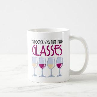 Doctor Says I Need Glasses Coffee Mugs