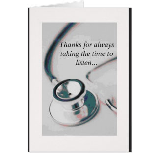 doctor, Thanks for always taking the time to li... Card