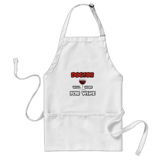 Doctor ... Will Work For Wine Standard Apron